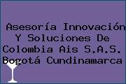 Asesoría Innovación Y Soluciones De Colombia Ais S.A.S. Bogotá Cundinamarca