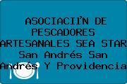 ASOCIACIµN DE PESCADORES ARTESANALES SEA STAR San Andrés San Andrés Y Providencia
