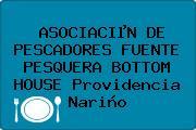 ASOCIACIµN DE PESCADORES FUENTE PESQUERA BOTTOM HOUSE Providencia Nariño