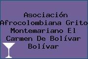 Asociación Afrocolombiana Grito Montemariano El Carmen De Bolívar Bolívar