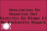 Asociacion De Usuarios Del Distrito De Riego El Mo Pachavita Boyacá