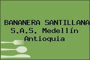 BANANERA SANTILLANA S.A.S. Medellín Antioquia