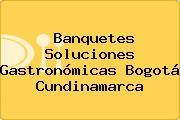 Banquetes Soluciones Gastronómicas Bogotá Cundinamarca
