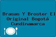 Brasas Y Broster El Original Bogotá Cundinamarca