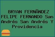 BRYAN FERNÃNDEZ FELIPE FERNANDO San Andrés San Andrés Y Providencia
