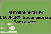 BUCARAMANGUARO LICORERA Bucaramanga Santander