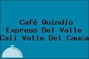 Café Quindío Express Del Valle Cali Valle Del Cauca