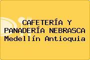 CAFETERÍA Y PANADERÍA NEBRASCA Medellín Antioquia