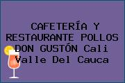 CAFETERÍA Y RESTAURANTE POLLOS DON GUSTÓN Cali Valle Del Cauca