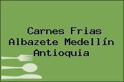 Carnes Frias Albazete Medellín Antioquia