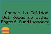 Carnes La Calidad Del Recuerdo Ltda. Bogotá Cundinamarca