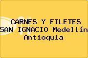 CARNES Y FILETES SAN IGNACIO Medellín Antioquia