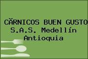 CÃRNICOS BUEN GUSTO S.A.S. Medellín Antioquia