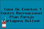 Casa De Eventos Y Centro Recreacional Plan Parejo Cartagena Bolívar
