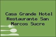 Casa Grande Hotel Restaurante San Marcos Sucre