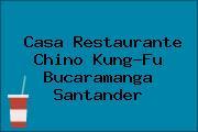 Casa Restaurante Chino Kung-Fu Bucaramanga Santander