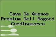 Cava De Quesos Premium Deli Bogotá Cundinamarca