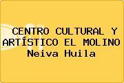 CENTRO CULTURAL Y ARTÍSTICO EL MOLINO Neiva Huila