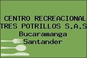 CENTRO RECREACIONAL TRES POTRILLOS S.A.S Bucaramanga Santander
