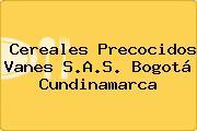 Cereales Precocidos Vanes S.A.S. Bogotá Cundinamarca
