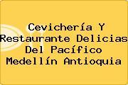 Cevichería Y Restaurante Delicias Del Pacífico Medellín Antioquia