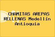 CHAMITAS AREPAS RELLENAS Medellín Antioquia