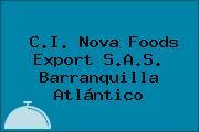 C.I. Nova Foods Export S.A.S. Barranquilla Atlántico