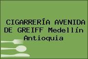 CIGARRERÍA AVENIDA DE GREIFF Medellín Antioquia