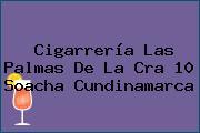 Cigarrería Las Palmas De La Cra 10 Soacha Cundinamarca