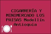 CIGARRERÍA Y MINIMERCADO LOS PAISAS Medellín Antioquia