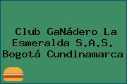 Club GaNádero La Esmeralda S.A.S. Bogotá Cundinamarca