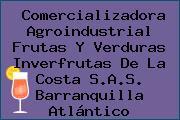 Comercializadora Agroindustrial Frutas Y Verduras Inverfrutas De La Costa S.A.S. Barranquilla Atlántico