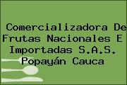 Comercializadora De Frutas Nacionales E Importadas S.A.S. Popayán Cauca