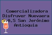 Comercializadora Disfruver Nuevaera S.A.S San Jerónimo Antioquia