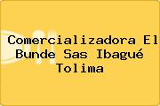 Comercializadora El Bunde Sas Ibagué Tolima