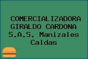 COMERCIALIZADORA GIRALDO CARDONA S.A.S. Manizales Caldas