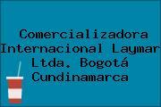 Comercializadora Internacional Laymar Ltda. Bogotá Cundinamarca