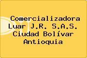 Comercializadora Luar J.R. S.A.S. Ciudad Bolívar Antioquia