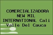 COMERCIALIZADORA NEW MIL INTERNATIONAL Cali Valle Del Cauca