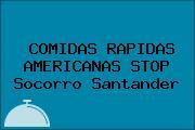 COMIDAS RAPIDAS AMERICANAS STOP Socorro Santander