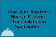 Comidas Rapidas María Pizzas Floridablanca Santander