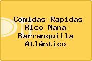 Comidas Rapidas Rico Mana Barranquilla Atlántico