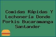 Comidas Rápidas Y Lechonería Donde Porkis Bucaramanga Santander