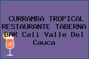 CURRAMBA TROPICAL RESTAURANTE TABERNA BAR Cali Valle Del Cauca