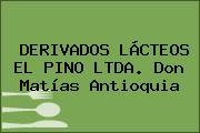 DERIVADOS LÁCTEOS EL PINO LTDA. Don Matías Antioquia