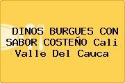 DINOS BURGUES CON SABOR COSTEÑO Cali Valle Del Cauca
