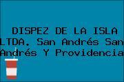 DISPEZ DE LA ISLA LTDA. San Andrés San Andrés Y Providencia