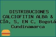 DISTRIBUCIONES CALCIOFITIN ALBA & CÍA. S. EN C. Bogotá Cundinamarca