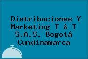 Distribuciones Y Marketing T & T S.A.S. Bogotá Cundinamarca