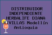 DISTRIBUIDOR INDEPENDIENTE HERBALIFE DIANA RIVILLAS Medellín Antioquia